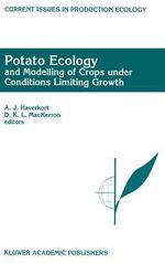 Potato Ecology and Modelling of Crops under Conditions Limiting Growth : Current Issues in Production Ecology