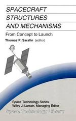 Spacecraft Structures and Mechanisms from Concept to Launch :  From Concept to Launch