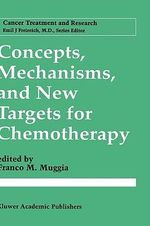 Concepts, Mechanisms, and New Targets for Chemotherapy : Scenario Report Commissioned by the Steering Commi...