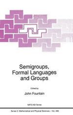 Semigroups, Formal Languages, and Groups : Proceedings of the NATO ASI, University of York, U. K., 7-21 August 1993 :  Proceedings of the NATO ASI, University of York, U. K., 7-21 August 1993