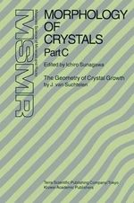 Morphology of Crystals : Fundamentals Pt. A - Jaap Van Suchtelen