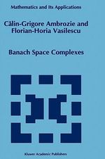 Banach Space Complexes : Mathematics and its Applications - Calin-Grigore Ambrozie