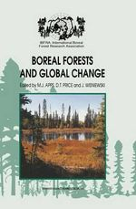 Boreal Forests and Global Change : Conference on Boreal Forests and Global Change, Held in Saskatoon, Saskatchewan, Canada, September 25-30, 1994 :  Conference on Boreal Forests and Global Change, Held in Saskatoon, Saskatchewan, Canada, September 25-30, 1994