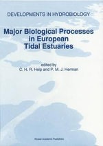 Major Biological Processes in European Tidal Estuaries : Biology of Habitats Ser.