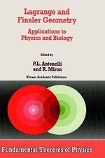 Lagrange and Finsler Geometry : Applications to Physics and Biology
