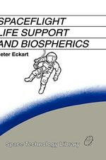 Spaceflight Life Support and Biospherics : NATO Asi Series. Series E, Applied Science - Peter Eckart