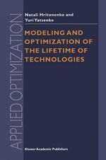 Modeling and Optimization of the Lifetime of Technologies : Applied Optimization - Natali Hritonenko