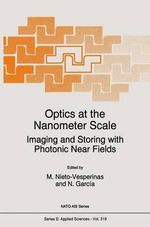 Optics at the Nanometer Scale : Imaging and Storing with Photonic Near Fields