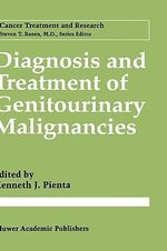 Diagnostic Advances : Molecular Medicine in the Diagnosis and Prognosis of Genito-Urinary Malignancies :  Molecular Medicine in the Diagnosis and Prognosis of Genito-Urinary Malignancies