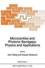 Microcavities and Photonic Bandgaps - Physics and Applications : Proceedings of the NATO Advanced Study Institute on 'Quantum Optics in Wavelength Scale Structures', Cargese, Corsica, August 26-September 2, 1995 : NATO Science Series E: