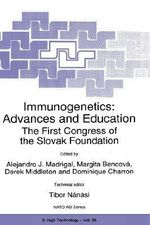 Immunogenetics, Advances and Education : The First Congress of the Slovak Foundation