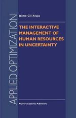 The Interactive Management of Human Resources in Uncertainty : Applied Optimization - Jaime Gil-Aluja