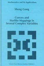 Convex and Starlike Mappings in Several Complex Variables - Sheng Gong