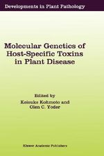 Molecular Genetics of Host-Specific Toxins in Plant Disease : Proceedings of the 3rd Tottori International Symposium on Host-Specific Toxins, Daisen, Tottori, Japan, August 24-29, 1997