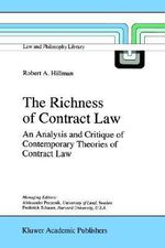 The Richness of Contract Law : An Analysis and Critique of Contemporary Theories of Contract Law - Robert A. Hillman