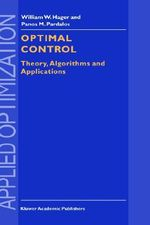 Optimal Control : Theory, Algorithms, and Applications - William W. Hager