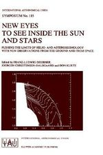 New Eyes to See Inside the Sun and Stars : Pushing the Limits of Helio and Asteroseismology with New Observations from the Ground and from Space - Proceedings of the 185th Symposium of the International Astronomical Union, Held in Kyoto, Japan, August 18-22, 1997