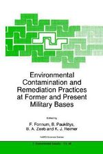 Environmental Contamination and Remediation Practices at Former and Present Military Bases : Proceedings of the NATO Advanced Research Workshop, Vilnius, Lithuania, 12-17 October 1997 - F. Fonnum
