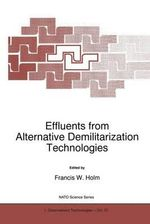 Effluents from Alternative Demilitarization Technologies : Proceedings of the NATO Advanced Research Workshop, Prague, Czech Republic, October 13-15, 1997
