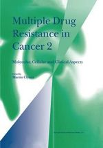 Multiple Drug Resistance in Cancer 2 : Molecular, Cellular and Clinical Aspects :  Molecular, Cellular and Clinical Aspects