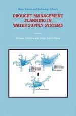 Drought Management Planning in Water Supply Systems : Proceedings from the UIMP International Course Held in Valencia, November 1997