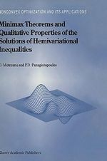 Minimax Theorems and Qualitative Properties of the Solutions of Hemivariational Inequalities : Springer Monographs in Mathematics - Dumitru Motreanu