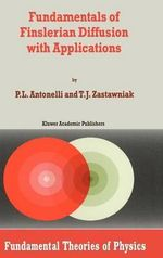 Fundamentals of Finslerian Diffusion with Applications - P. L. Antonelli