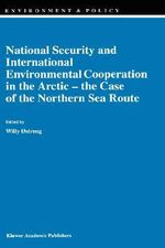 National Security and International Environmental Cooperation in the Arctic : Case of the Northern Sea Route