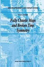 Fully Chaotic Maps and Broken Time Symmetry : Nonlinear Phenomena and Complex Systems - Dean J. Driebe