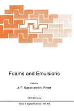 Foams and Emulsions : Proceedings of the NATO Advanced Study Institute on Foams,EEmulsions and Cellular Materials, Cargese, Corsica