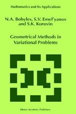 Geometrical Methods in Variational Problems : Mathematics & Its Applications (Numbered Hardcover) - N.A. Bobylov
