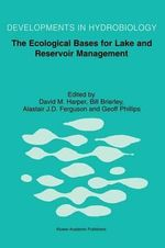 The Ecological Bases for Lake and Reservoir Management : Developments in Hydrobiology