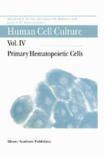 Primary Hematopoietic Cells : Volume IV: Primary Hematopoietic Cells