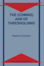 The (Coming) Age of Thresholding : Philosophical Studies in Contemporary Culture - Stephen A. Erickson