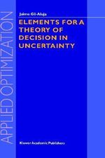 Elements for a Theory of Decision in Uncertainty : Applied Optimization - Jaime Gil-Aluja