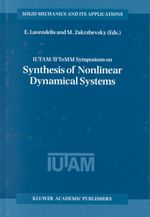 IUTAM/IFToMM Symposium on Synthesis of Nonlinear Dynamical Systems : Proceedings of the IUTAM/IFToMM Symposium Held in Riga, Latvia, 24-28 August 1998 :  Proceedings of the IUTAM/IFToMM Symposium Held in Riga, Latvia, 24-28 August 1998