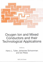 Oxygen Ion and Mixed Conductors and Their Technological Applications : Proceedings from the NATO Advanced Study Institute, Held in Erice, Sicily, Italy, 15-30 July 1997 :  Proceedings from the NATO Advanced Study Institute, Held in Erice, Sicily, Italy, 15-30 July 1997