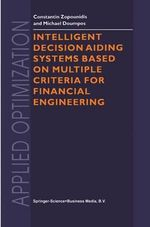 Intelligent Decision Aiding Systems Based on Multiple Criteria for Financial Engineering : Applied Optimization - Constantin Zopounidis