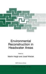 Environmental Reconstruction in Headwater Areas : NATO Science Partnership Sub-Series 2: Environmental Security