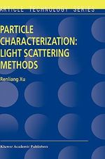 Particle Characterization : Light Scattering Methods - R.L. Xu