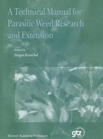 A Technical Manual for Parasitic Weed Research and Extension : Irrigation and Agricultural Intensification in Pol...