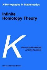 Infinite Homotopy Theory : K-Monographs in Mathematics - Hans-Joachim Baues