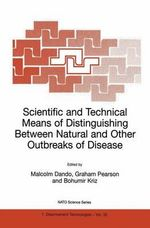 Scientific and Technical Means of Distinguishing Between Natural and Other Outbreaks of Disease : Proceedings of the NATO Advanced Research Workshop, Prague