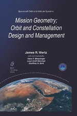 Mission Geometry; Orbit and Constellation Design and Management : Spacecraft Orbit and Attitude Systems :  Spacecraft Orbit and Attitude Systems - James R. Wertz