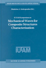 IUTAM Symposium on Mechanical Waves for Composite Structures Characterization : Solid Mechanics and its Applications