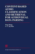 Content-based Audio Classification and Retrieval for Audiovisual Data Parsing - Tong Zhang