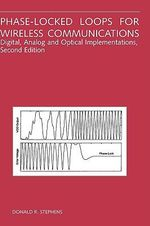 Phase-locked Loops for Wireless Communications : Digital, Analog and Optical Implementations - Donald R. Stephens