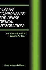 Passive Components for Dense Optical Integration - Christina Manolatou