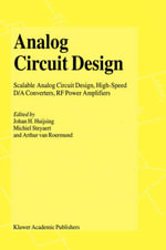Analog Circuit Design : Scalable Analog Circuit Design, High-Speed D/A Converters, RF Power Amplifiers