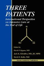 Three Patients : International Perspective on Intensive Care at the End of Life